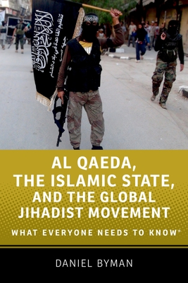 Al Qaeda, the Islamic State, and the Global Jihadist Movement: What Everyone Needs to Know Cover Image