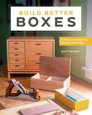 Build Better Boxes: Easy Steps to Master a Classic Craft Cover Image