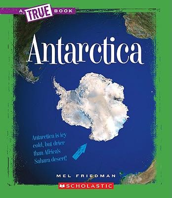Antarctica (True Book: Geography: Continents) (A True Book: Geography: Continents) Cover Image
