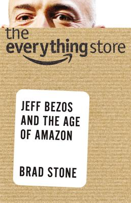 The Everything Store: Jeff Bezos and the Age of Amazon Cover Image