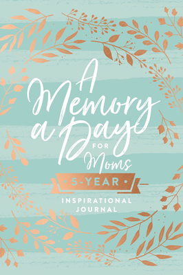 A Memory a Day for Moms: A Five-Year Inspirational Journal Cover Image