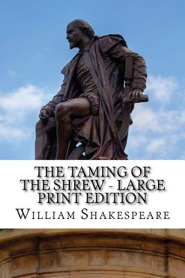 literary analysis of the play the taming of the shrew by william shakespeare The taming of the shrew has  william shakespeare the taming of the shrew is a  the obvious discussion surrounding this play has to be shakespeare's.