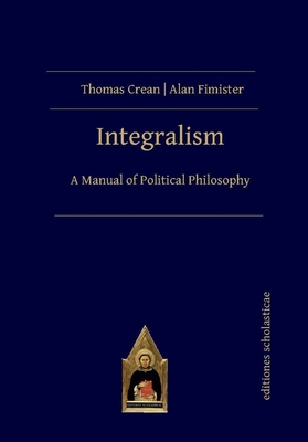 Integralism: A Manual of Political Philosophy Cover Image