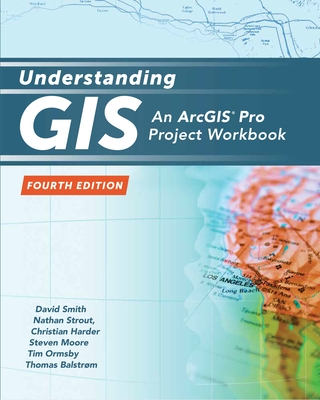 Understanding GIS: An Arcgis Pro Project Workbook Cover Image