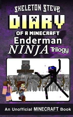 Diary of a Minecraft Enderman Ninja Trilogy: Unofficial Minecraft Diary Books for Kids, Teens, & Nerds - Adventure Fan Fiction Series Cover Image