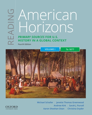 Reading American Horizons: Primary Sources for U.S. History in a Global Context, Volume I: To 1877 Cover Image