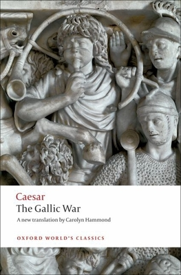The Gallic War (Oxford World's Classics) Cover Image