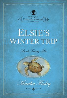 Elsie's Winter Trip (Elsie Dinsmore Collection #26) Cover Image