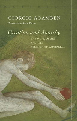 Creation and Anarchy: The Work of Art and the Religion of Capitalism (Meridian: Crossing Aesthetics) Cover Image