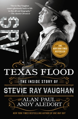 Texas Flood: The Inside Story of Stevie Ray Vaughan Cover Image