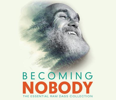 Becoming Nobody: The Essential Ram Dass Collection Cover Image