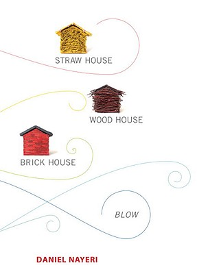 Straw House, Wood House, Brick House, Blow Cover