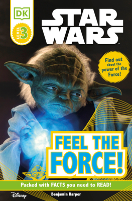 DK Readers L3: Star Wars: Feel the Force! (DK Readers Level 3) Cover Image