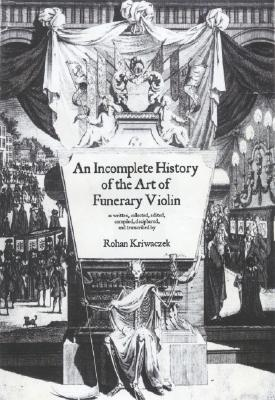 An Incomplete History of the Art of the Funerary Violin Cover