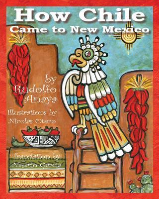 How Chile Came to New Mexico =: Como Llego El Chile a Nuevo Mexico Cover Image