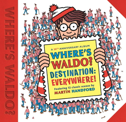 Where's Waldo? Destination: Everywhere!: 12 Classic Scenes as You've Never Seen Them Before! Cover Image