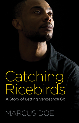 Catching Ricebirds: A Story of Letting Vengeance Go Cover Image