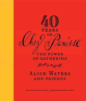 40 Years of Chez Panisse: The Power of Gathering Cover Image