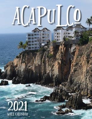 Acapulco 2021 Wall Calendar Cover Image