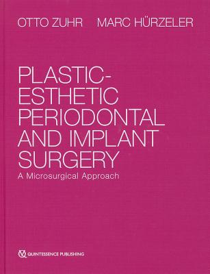 Plastic-Esthetic Periodontal and Implant Surgery: A Microsurgical Approach Cover Image