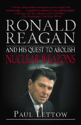 Ronald Reagan and His Quest to Abolish Nuclear Weapons Cover Image