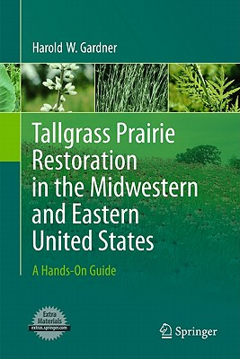Tallgrass Prairie Restoration in the Midwestern and Eastern United States: A Hands-On Guide Cover Image