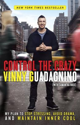 Control the Crazy: My Plan to Stop Stressing, Avoid Drama, and Maintain Inner Cool Cover Image