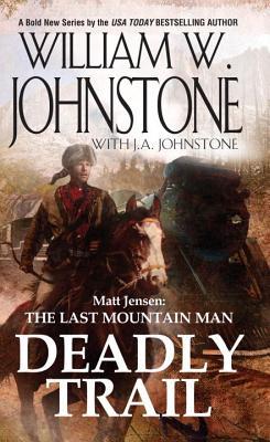 Deadly Trail (Matt Jensen/Last Mountain Man #2) Cover Image