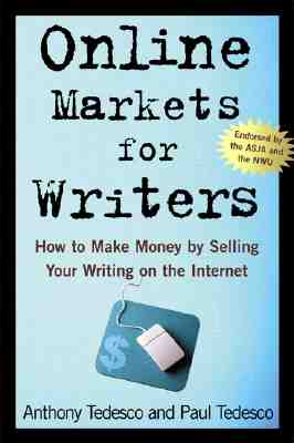 Online Markets for Writers: How to Make Money by Selling Your Writing On the Internet Cover Image