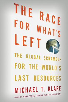 The Race for What's Left: The Global Scramble for the World's Last Resources Cover Image