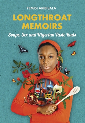 Longthroat Memoirs: Soups, Sex and Nigerian Taste Buds Cover Image