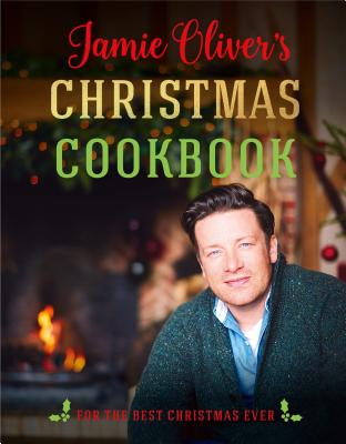 Jamie Oliver's Christmas Cookbook: For the Best Christmas Ever Cover Image