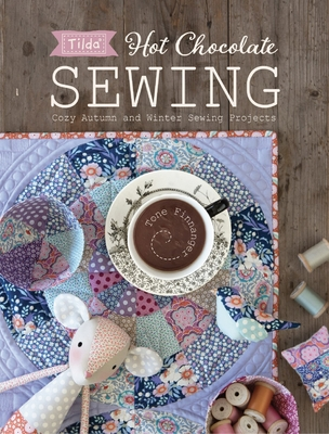 Tilda Hot Chocolate Sewing: Cozy Autumn and Winter Sewing Projects Cover Image