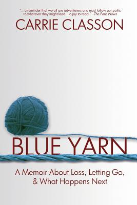Blue Yarn: A Memoir About Loss, Letting Go, and What Happens Next Cover Image