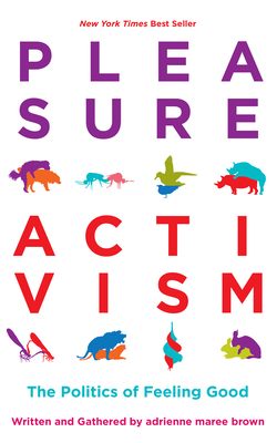PLEASURE ACTIVISM, by adrienne maree brown
