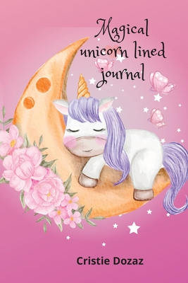 Magical unicorn lined journal Cover Image