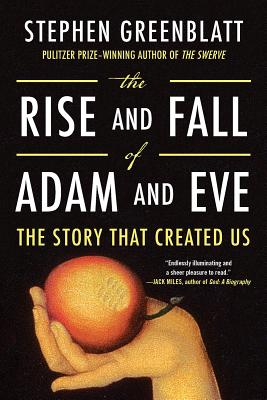 The Rise and Fall of Adam and Eve: The Story That Created Us Cover Image