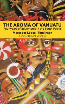 The Aroma of Vanuatu: Four years of adventures in the South Pacific Cover Image