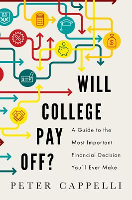 Will College Pay Off?: A Guide to the Most Important Financial Decision You'll Ever Make Cover Image