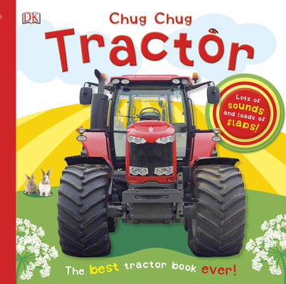 Chug, Chug Tractor: Lots of Sounds and Loads of Flaps! Cover Image