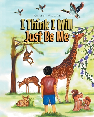 I Think I Will Just Be Me Cover Image