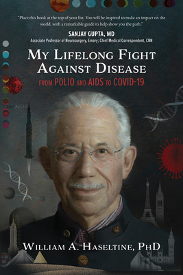 My Lifelong Fight Against Disease: From Polio and AIDS to Covid-19 Cover Image