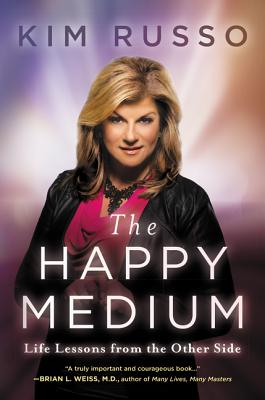 The Happy Medium: Life Lessons from the Other Side Cover Image