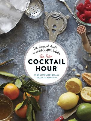 The New Cocktail Hour: The Essential Guide to Hand-Crafted Drinks Cover Image