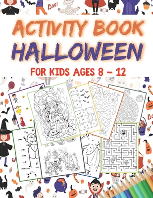 Halloween Activity Book For Kids Ages 8 12 A Funny Spooky Games Activities For Halloween Coloring Pages Dot To Dot Mazes Spot The Differen Paperback Brain Lair Books