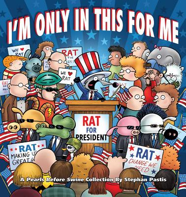 I'm Only in This for Me: A Pearls Before Swine Collection Cover Image