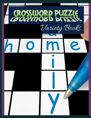 Crossword Puzzle Variety Books: Easy Crossword Puzzles For Adults, A Unique Crossword Puzzle Book For Adults Medium Difficulty Based On Contemporary W Cover Image