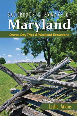 Backroads & Byways of Maryland: Drives, Day Trips & Weekend Excursions Cover Image
