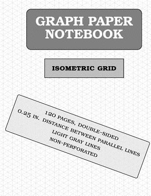 Isometric Graph Paper Notebook: 120 Pages (1/4 Inch Distance Between Lines) Cover Image