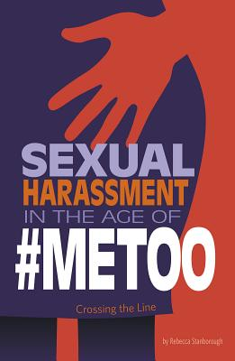 Sexual Harassment in the Age of #metoo: Crossing the Line Cover Image